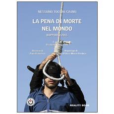 La pena di morte nel mondo. Rapporto 2015