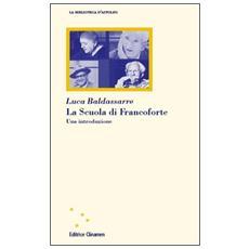 Scuola di Francoforte. Una introduzione (La)