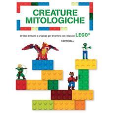 Creature Mitologiche. 40 Idee Brillanti E Originali Per Divertirsi Con I Classici Lego®. Ediz. A Colori
