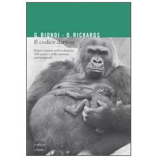 Il codice Darwin. Nuove contese nell'evoluzione dell'uomo e delle scimmie antromorfe