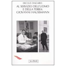 A servizio dell'uomo e della terra: Giovanni Haussmann (1906-1980)
