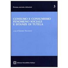 Consumo e consumismo fenomeno sociale e istanze di tutela