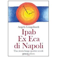 Ipab ex eca di Napoli. Una storia lunga quattro secoli