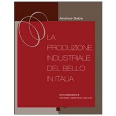 La produzione industriale del bello in Italia