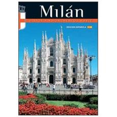 Milan. Historia, monumentos, arte