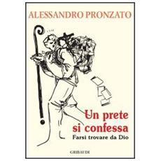 Un prete si confessa. Farsi trovare da Dio