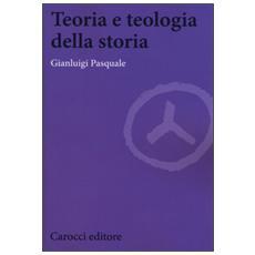 Teoria e teologia della storia