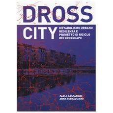 Dross City. Ediz. italiana