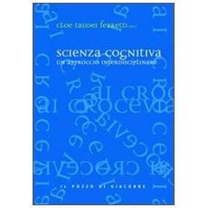 Scienza cognitiva. Un approccio interdisciplinare