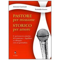 Pastore per missione. Storico per amore. L'arcivesco emerito di Catanzaro-Squillace a colloquio con un giornalista