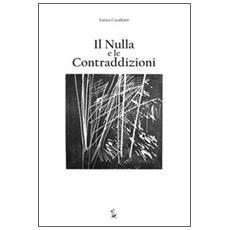 Il nulla e le contraddizioni. Cinque quaderni di considerazioni sparse