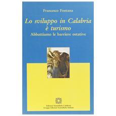 Lo sviluppo in Calabria è turismo. Abbattiamo le barriere ostative