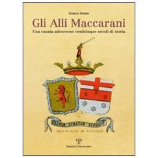 Gli Alli Maccarani. Una famiglia attraverso venticinque secoli di storia