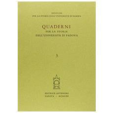 Quaderni per la storia dell'Universit� di Padova. Vol. 3