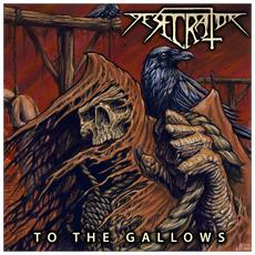 Desecrator - To The Gallows