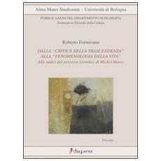 Dalla «critica della trascendenza» alla «fenomenologia della vita». Alle radici del percorso di Michel Henry