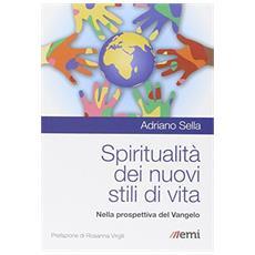 Spiritualità dei nuovi stili di vita. Nella prospettiva del Vangelo
