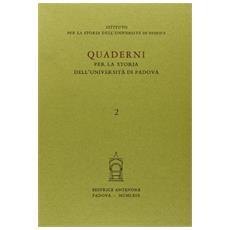 Quaderni per la storia dell'Universit� di Padova. Vol. 2