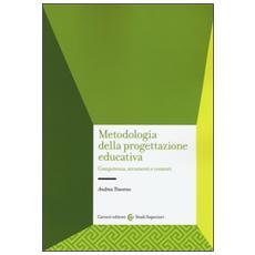 Metodologia della progettazione educativa. Competenze, strumenti e contesti