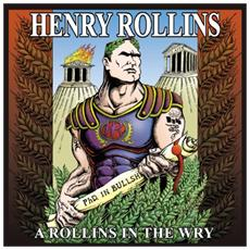 Henry Rollins - A Rollins In The Way
