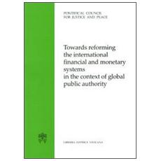 Towards reforming the international financial and monetary systems in the context of global public authority