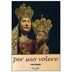 Per suo volere. A. d. 1513 cinque secoli dopo a san Romano in val d'Arno