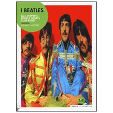 I Beatles. Sgt. Pepper's lonely hearts club band