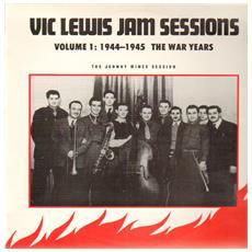 Vic Lewis - Jam Sessions Volume 1: 1944-1945