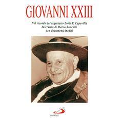 Giovanni XXIII. Nel ricordo del segretario Loris F. Capovilla. Intervista con documenti inediti