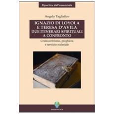 Ignazio di Loyola e Teresa d'Avila. Due itinerari spirituali a confronto