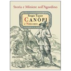 Canopi e nobilomeni. Storia e miniere nell'Agordino