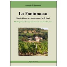 La Fontanassa. Storia di una secolare masseria di Gavi. Ediz. italiana e inglese