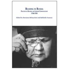 Reading in Russia. Practices of reading and literary communication 1760-1930