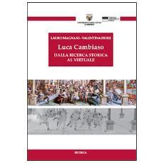 Luca Cambiaso. Dalla ricerca storica al virtuale. Con CD-ROM