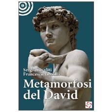 Metamorfosi del David