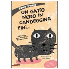Un gatto nero in candeggina finì. . . 35 haiku per bambini di ogni età