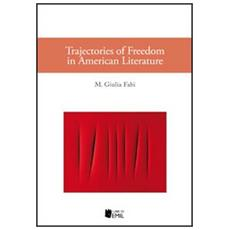 Trajectories of freedom in american literature