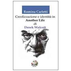 Creolizzazione e identità in «another life» di Derek Walcott