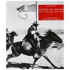 Sentieri del western. Dove il cinema ha creato il West. Vol. 1
