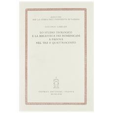 Studio teologico e la biblioteca dei domenicani a Padova nel Tre e Quattrocento (Lo)
