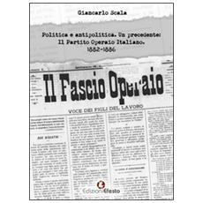 Politica e antipolitica. Un precedente: il Partito Operaio Italiano 1882-1886