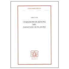 I paradossi di Zenone nel Parmenide di Platone