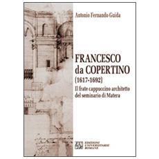 Francesco da Copertino (1617-1692) . Il frate cappuccino architetto del seminario di Matera