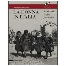 La donna in Italia 1848-1914. Unite per unire. Catalogo della mostra (Milano, 28 ottobre 2011-29 gennaio 2012)