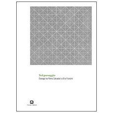 Nel paesaggio. Dialogo tra Remo Salvadori e Elio Franzini. Ediz. italiana e inglese