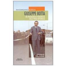 Giuseppe Botta. Un protagonista piemontese della prima Repubblica