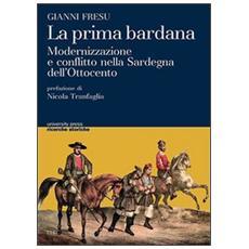 La prima bardana. Modernizzazione e conflitto nella Sardegna dell'Ottocento