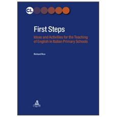 First steps. Ideas and activities for the teaching of english in italian primary schools