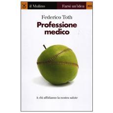 Professione medico. A chi affidiamo la nostra salute