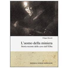 L'uomo della miniera. Storia recente delle cave dell'Elba